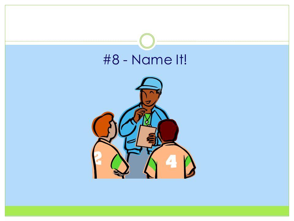 #8 - Name It!