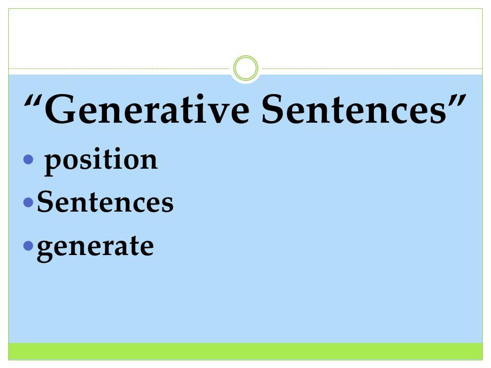 Generative Sentences position Sentences generate