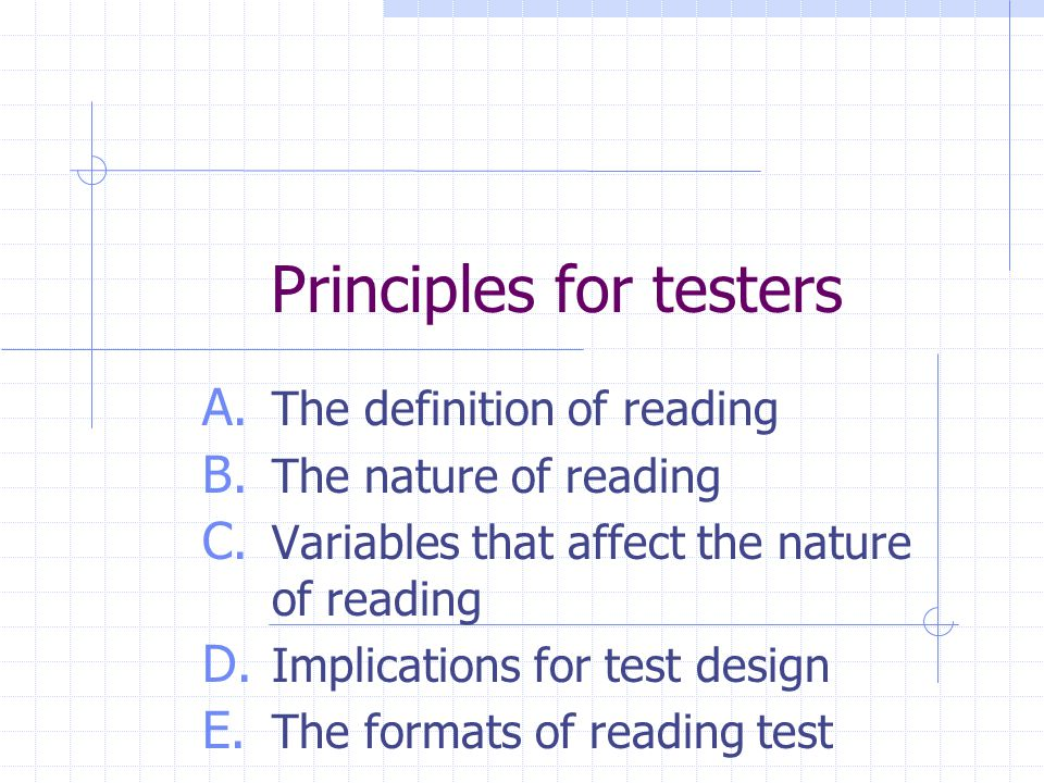 Principles for testers A. The definition of reading B.