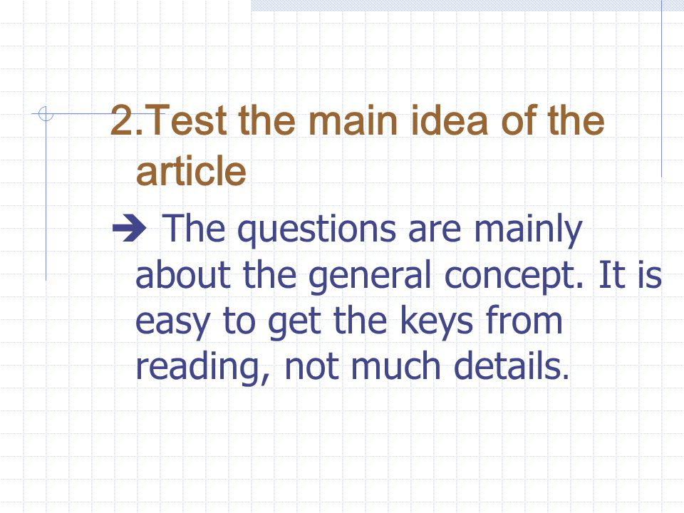 2.Test the main idea of the article  The questions are mainly about the general concept.