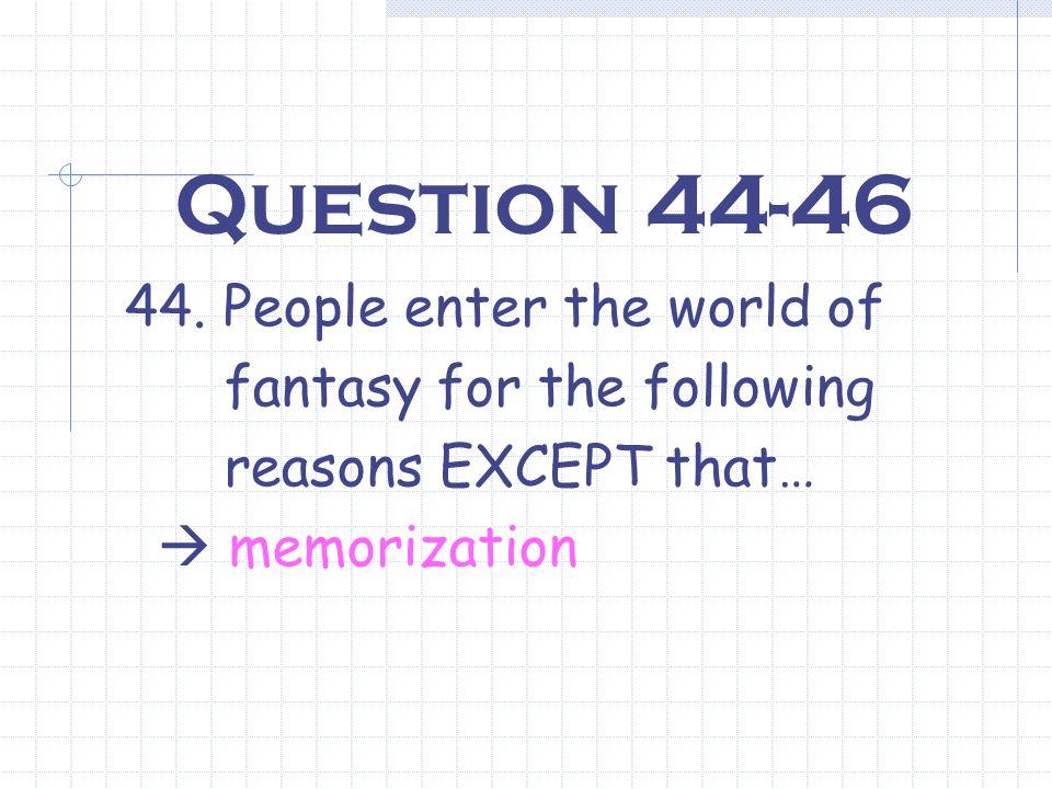 Question 44-46 44.