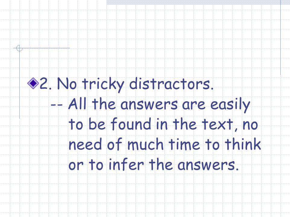 2. No tricky distractors.