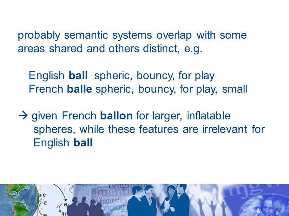 probably semantic systems overlap with some areas shared and others distinct, e.g.