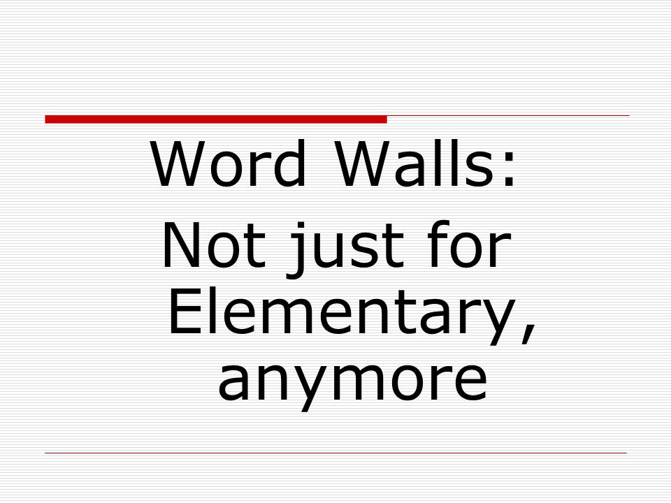 Word Walls: Not just for Elementary, anymore
