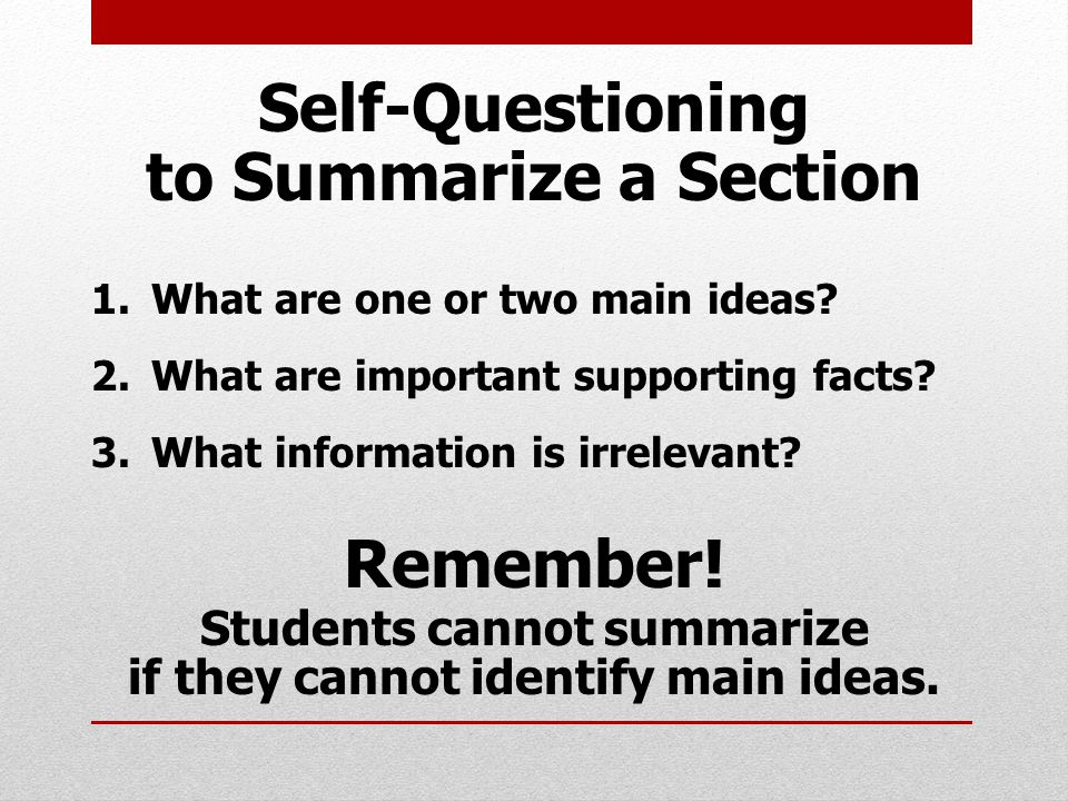 Self-Questioning to Summarize a Section 1.What are one or two main ideas.