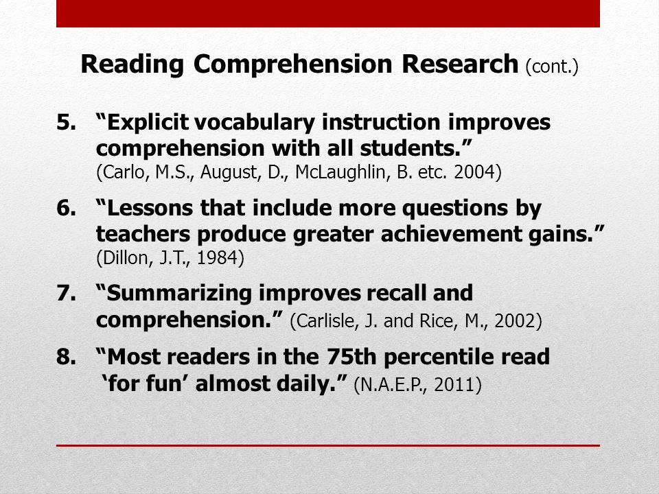 5. Explicit vocabulary instruction improves comprehension with all students. (Carlo, M.S., August, D., McLaughlin, B.