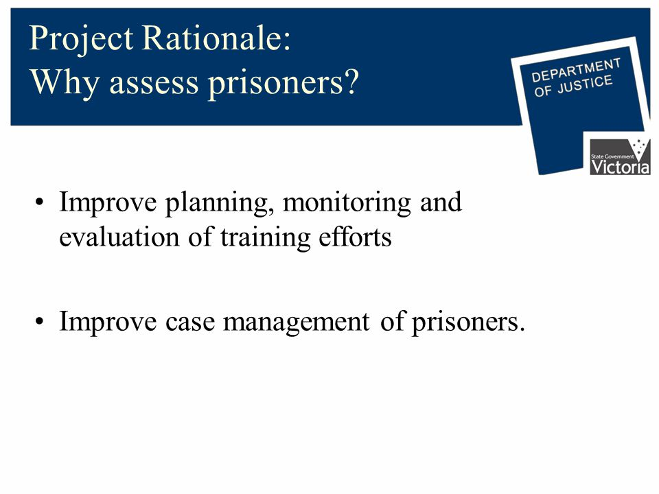 Project Rationale: Why assess prisoners.