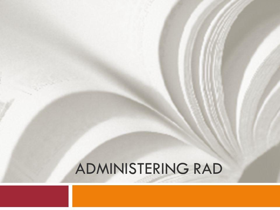 ADMINISTERING RAD