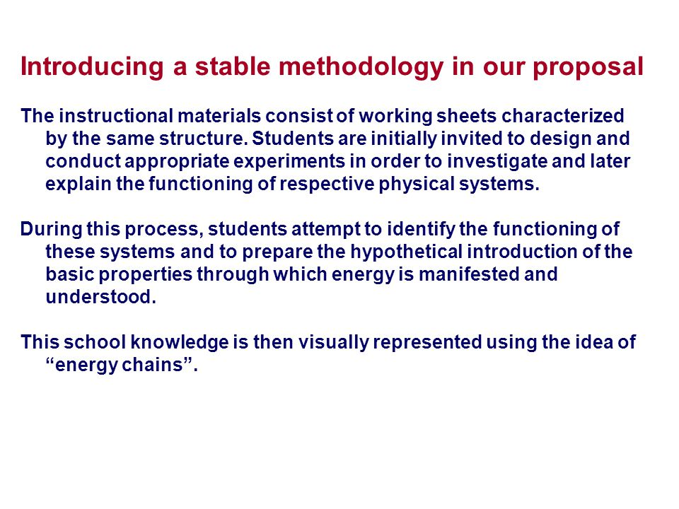 Introducing a stable methodology in our proposal The instructional materials consist of working sheets characterized by the same structure.