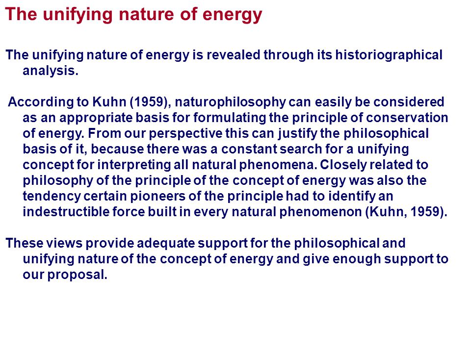 The unifying nature of energy The unifying nature of energy is revealed through its historiographical analysis.