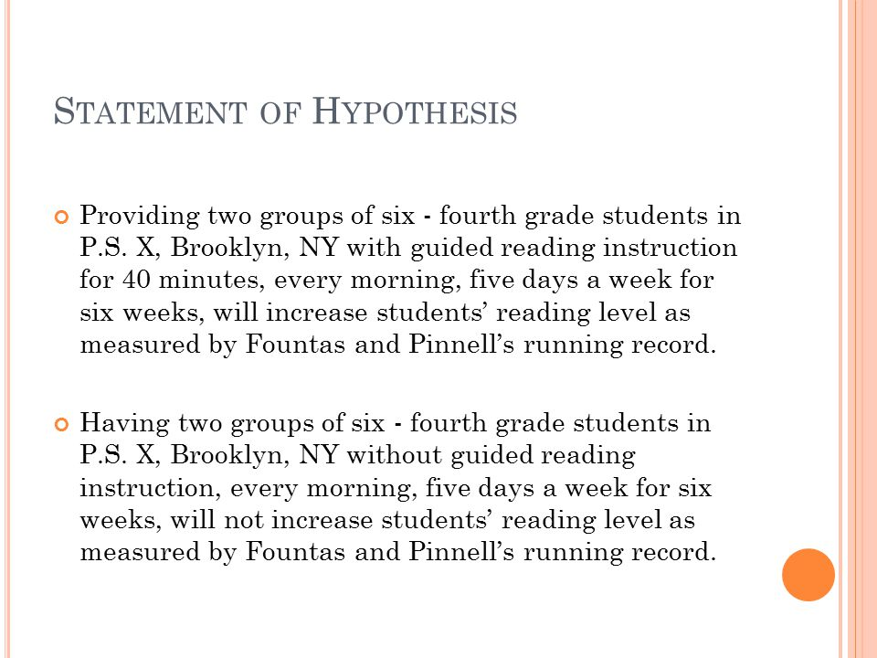 S TATEMENT OF H YPOTHESIS Providing two groups of six - fourth grade students in P.S.