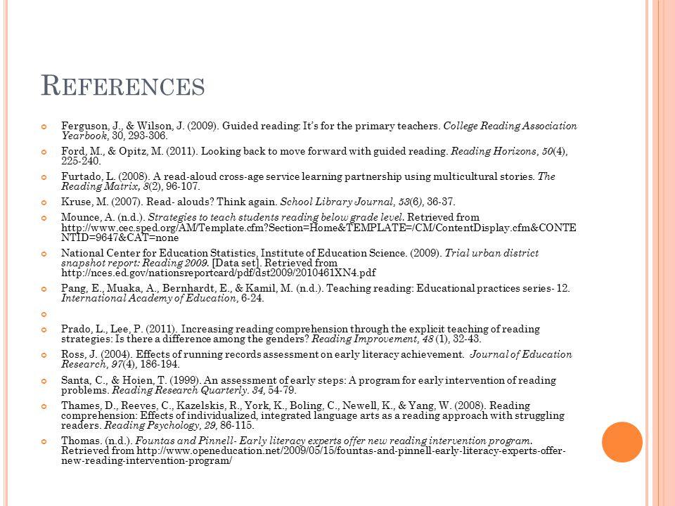 R EFERENCES Ferguson, J., & Wilson, J. (2009). Guided reading: It's for the primary teachers.