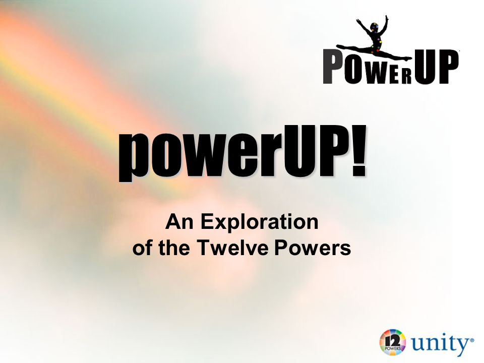 powerUP! An Exploration of the Twelve Powers