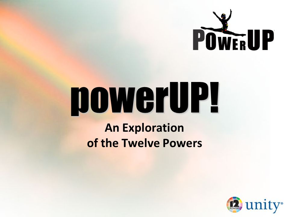 An Exploration of the Twelve Powers powerUP!