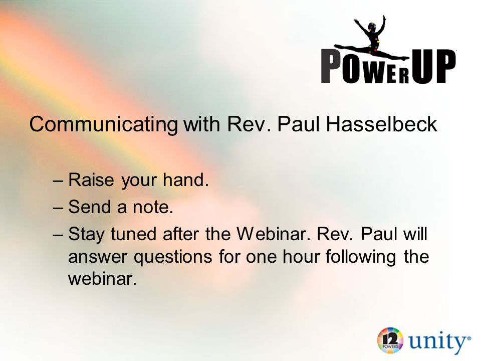Communicating with Rev. Paul Hasselbeck –Raise your hand.
