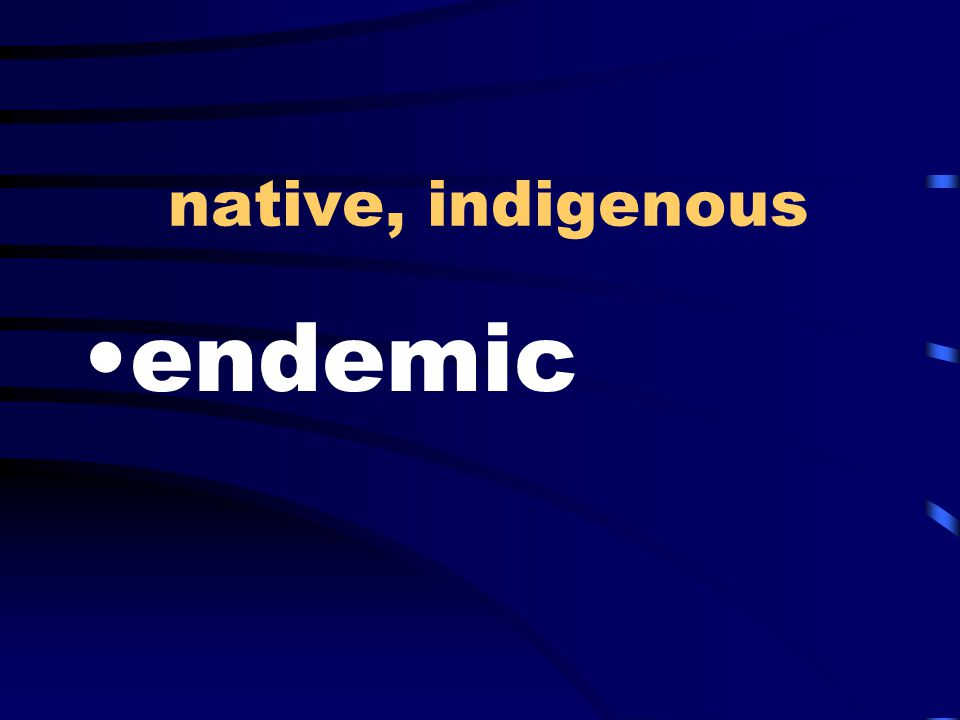 native, indigenous endemic