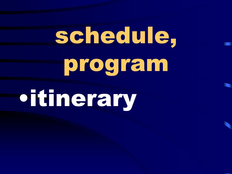 schedule, program itinerary