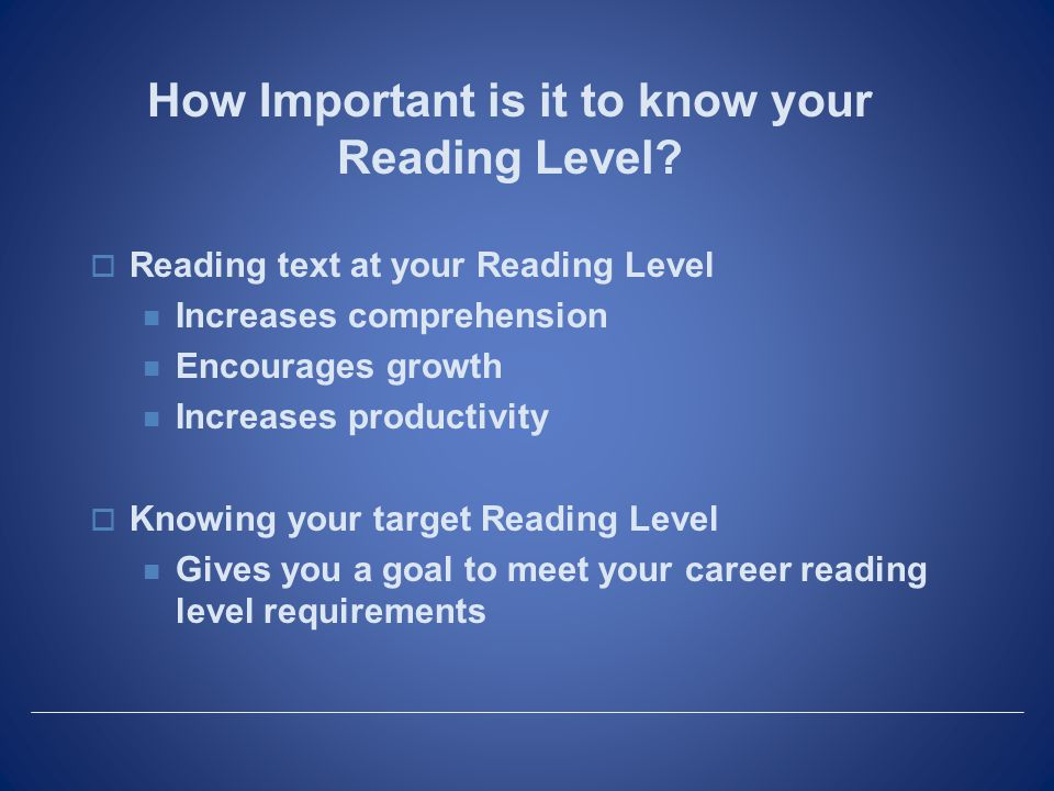 How Important is it to know your Reading Level.