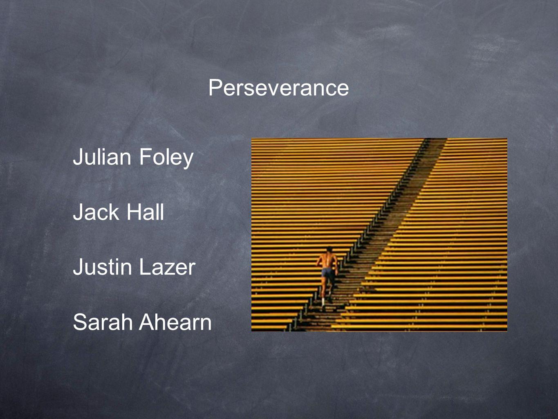 Perseverance Julian Foley Jack Hall Justin Lazer Sarah Ahearn