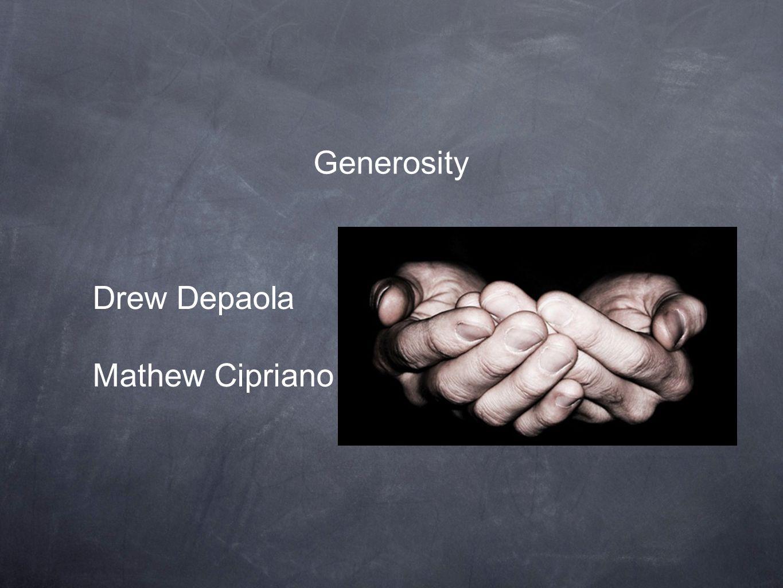 Generosity Drew Depaola Mathew Cipriano