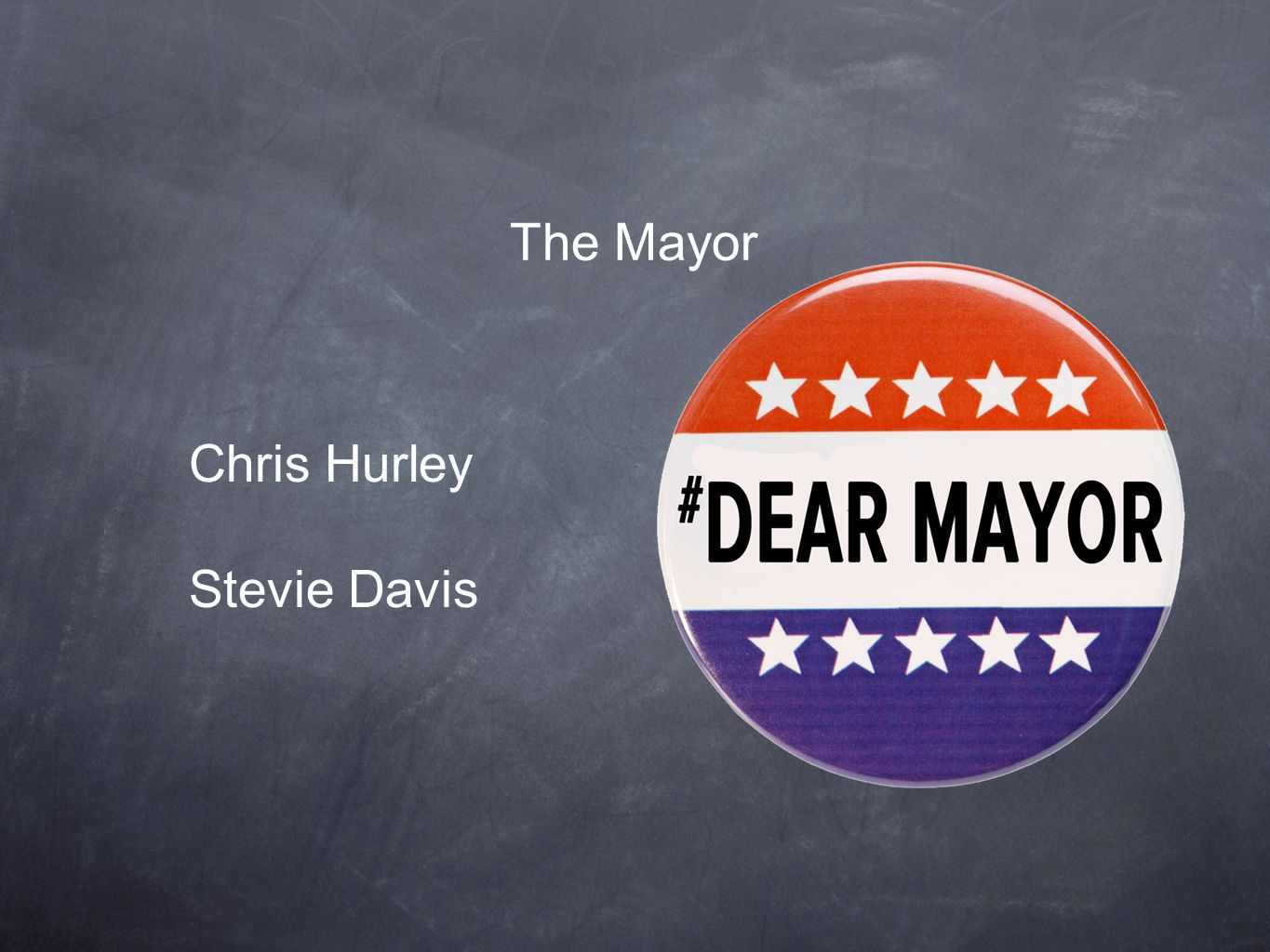 The Mayor Chris Hurley Stevie Davis