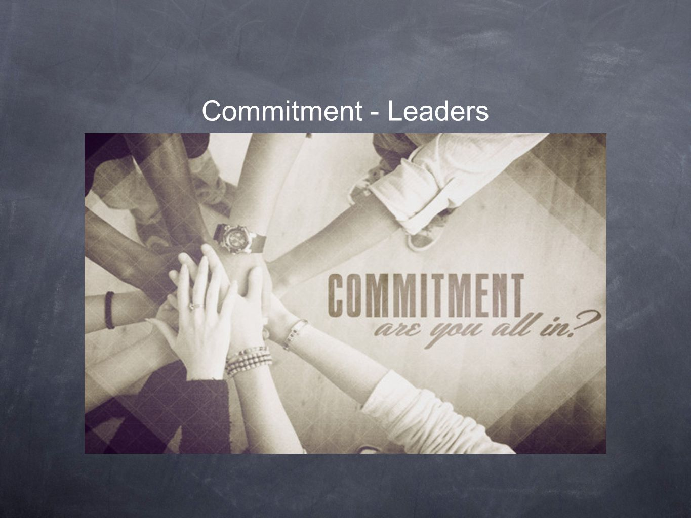 Commitment - Leaders
