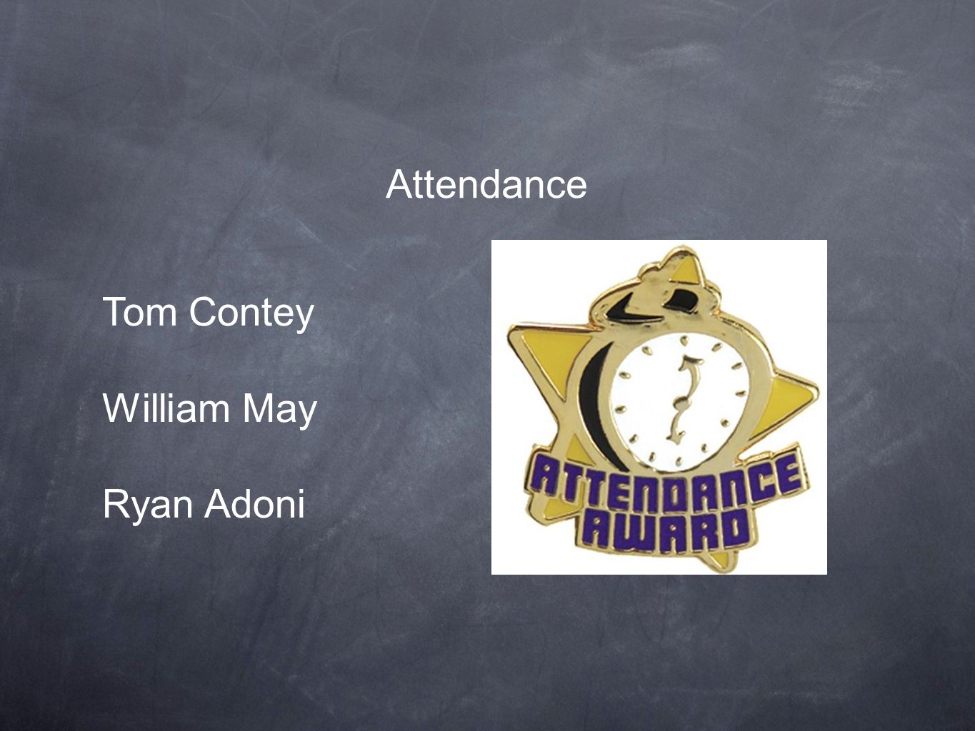 Attendance Tom Contey William May Ryan Adoni