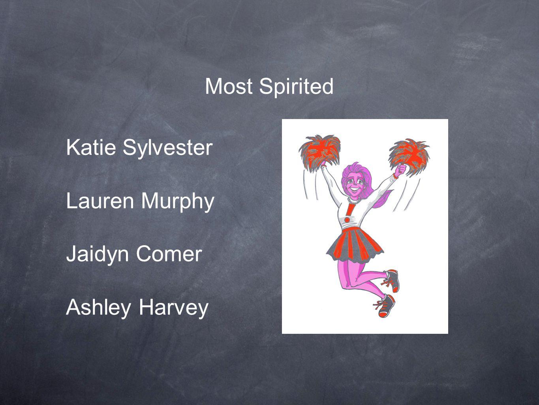 Most Spirited Katie Sylvester Lauren Murphy Jaidyn Comer Ashley Harvey