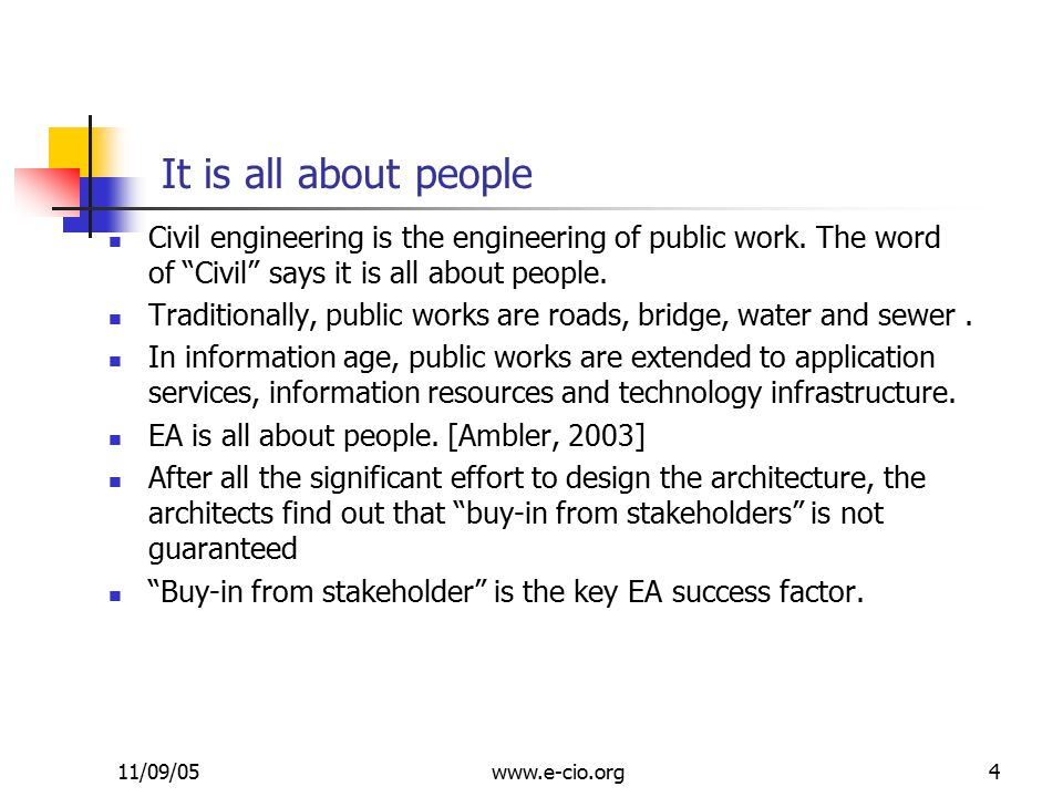 11/09/05www.e-cio.org4 It is all about people Civil engineering is the engineering of public work.