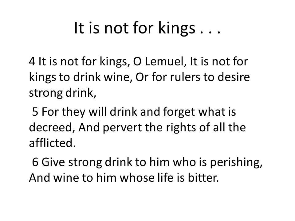 It is not for kings...