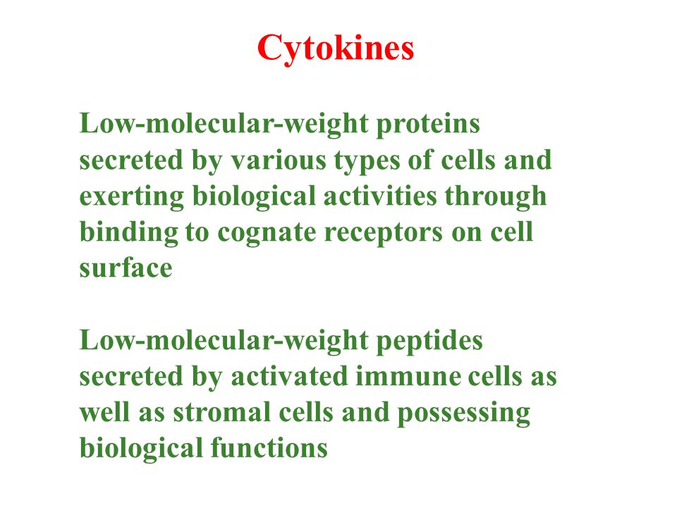 Cytokines Low-molecular-weight proteins secreted by various types of cells and exerting biological activities through binding to cognate receptors on