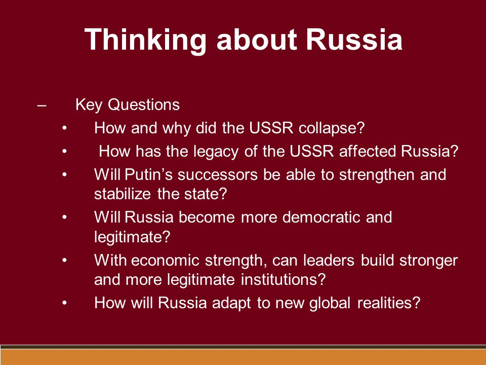 The Evolution of the Russian State –The Broad Sweep of Russian History Thousands of years of cultural history awareness Intermittent, ineffective reforms