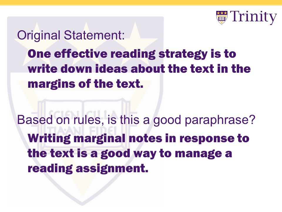 Original Statement: One effective reading strategy is to write down ideas about the text in the margins of the text.