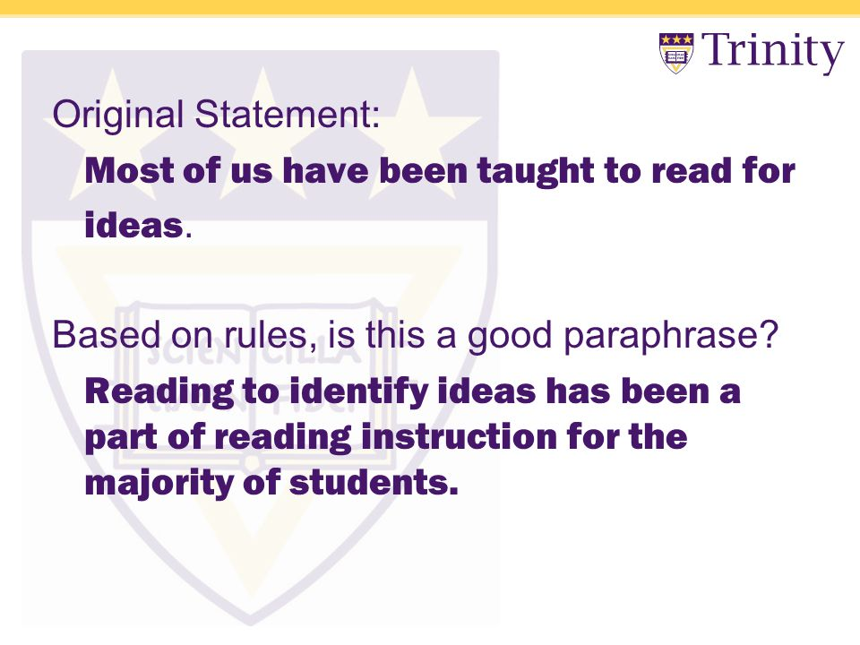 Original Statement: Most of us have been taught to read for ideas.