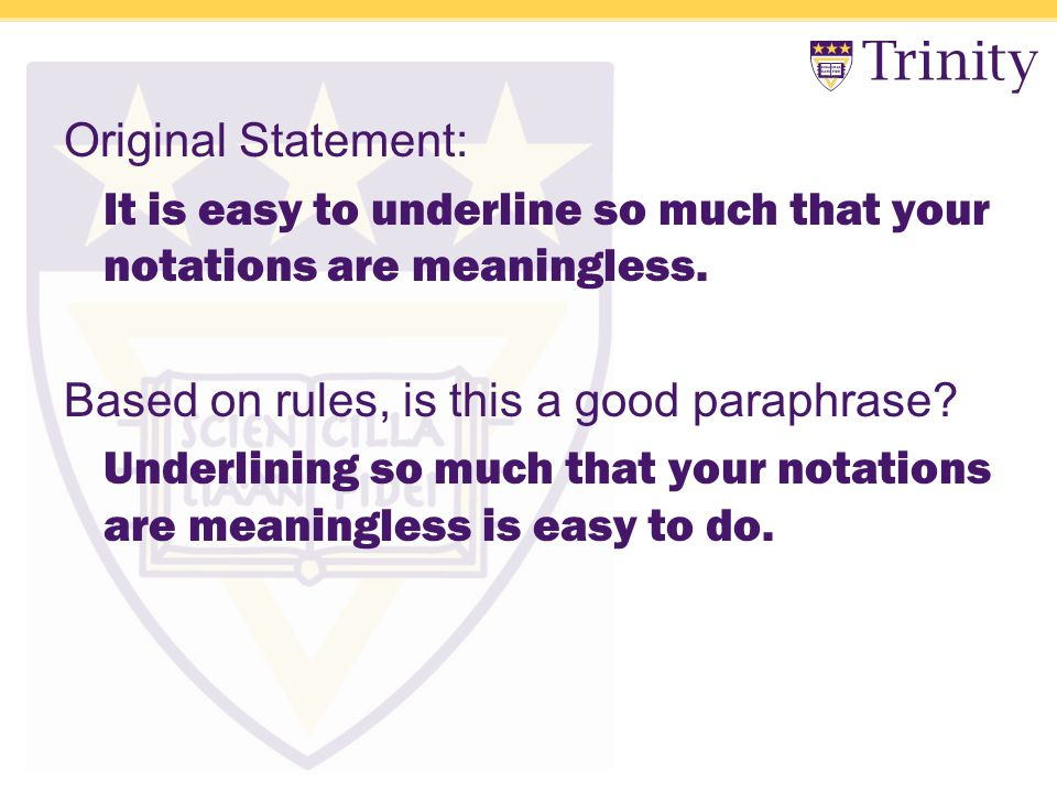 Original Statement: It is easy to underline so much that your notations are meaningless.