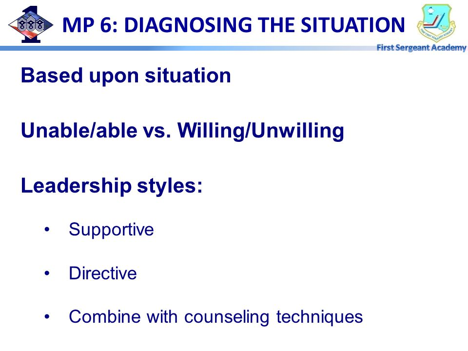 MP 6: DIAGNOSING THE SITUATION Based upon situation Unable/able vs.