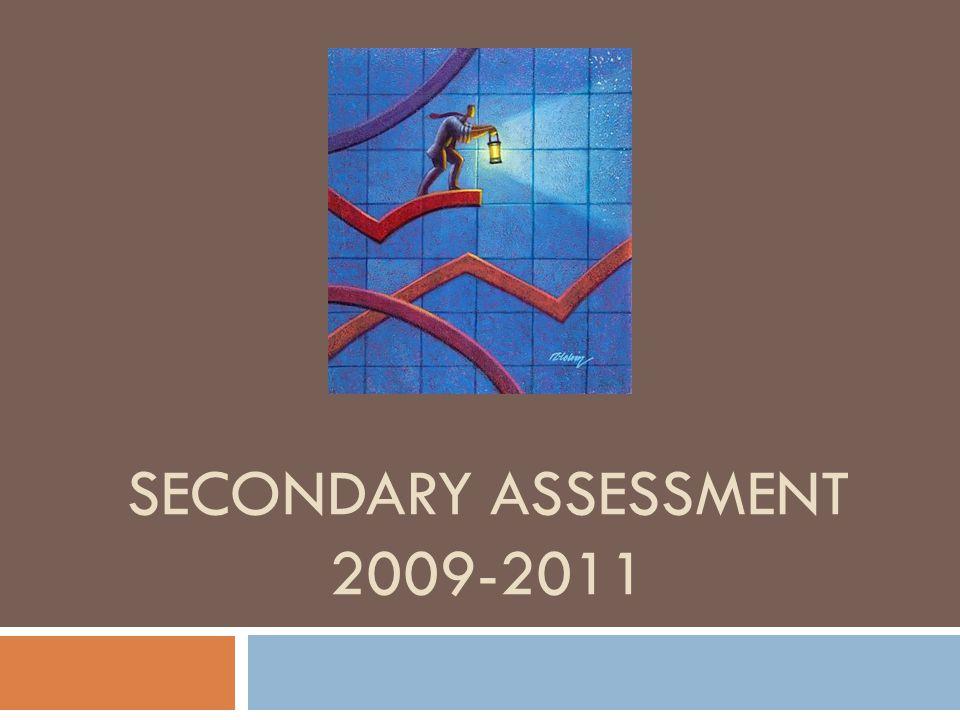 SECONDARY ASSESSMENT 2009-2011