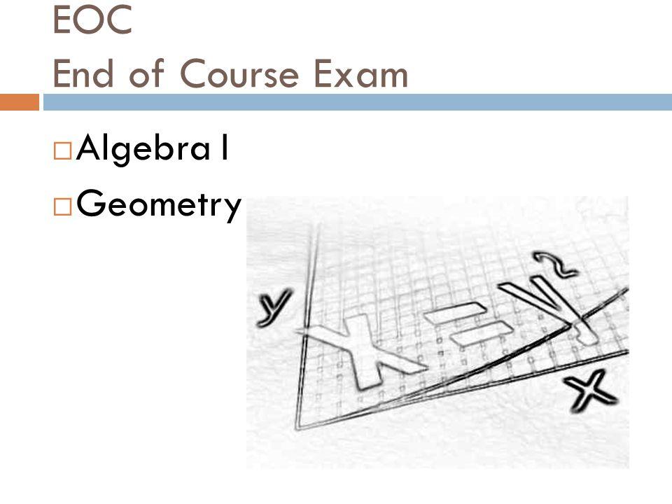 EOC End of Course Exam  Algebra I  Geometry