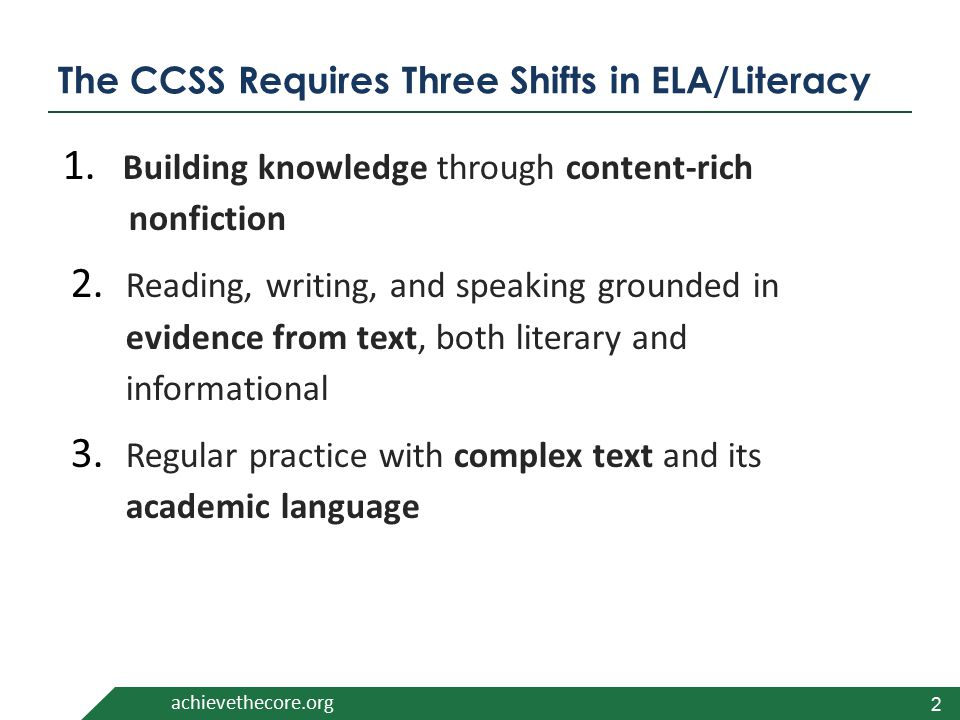 achievethecore.org The CCSS Requires Three Shifts in ELA/Literacy 1.