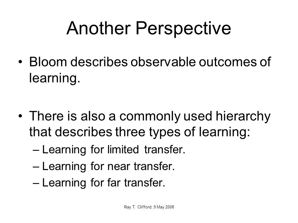 Another Perspective Bloom describes observable outcomes of learning.