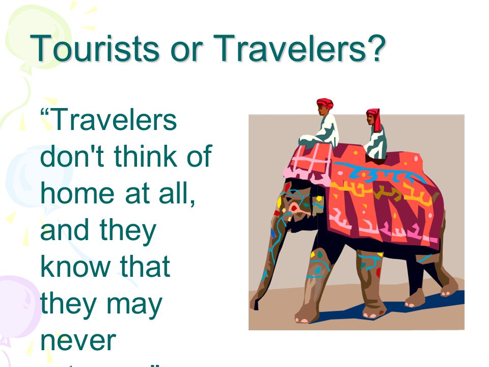 """""""Travelers don't think of home at all, and they know that they may never return…"""