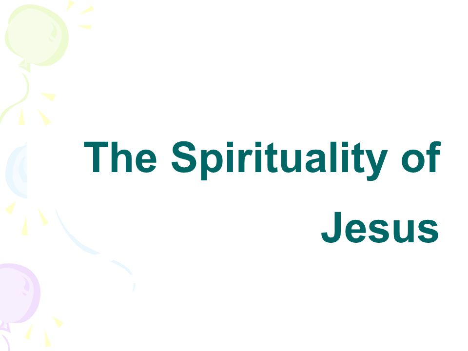 The Spirituality of Jesus