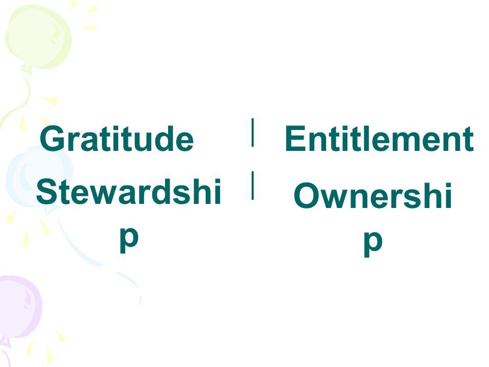 GratitudeEntitlement Stewardshi p Ownershi p
