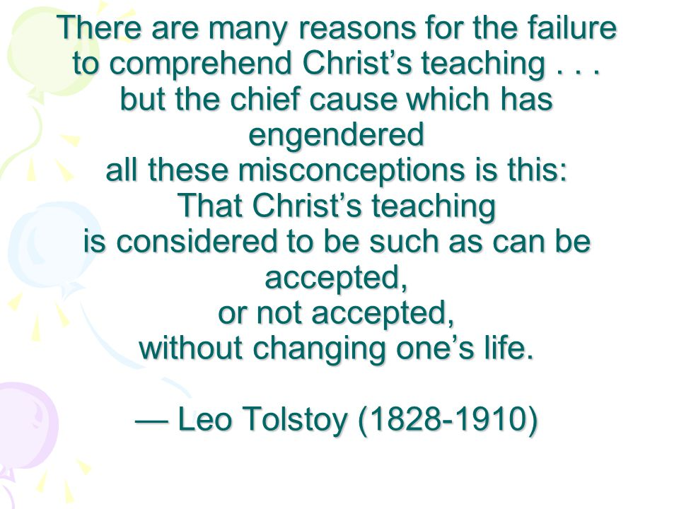There are many reasons for the failure to comprehend Christ's teaching... but the chief cause which has engendered all these misconceptions is this: T