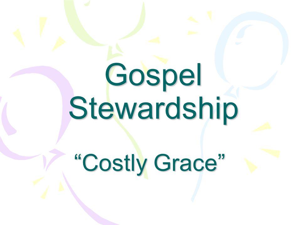 "Gospel Stewardship ""Costly Grace"""