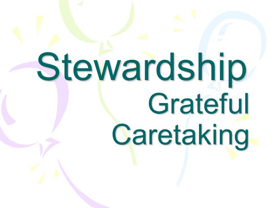 Grateful Caretaking Stewardship