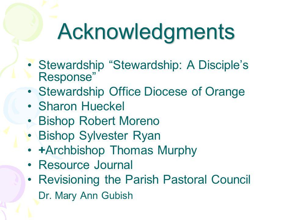 "Acknowledgments Stewardship ""Stewardship: A Disciple's Response"" Stewardship Office Diocese of Orange Sharon Hueckel Bishop Robert Moreno Bishop Sylve"