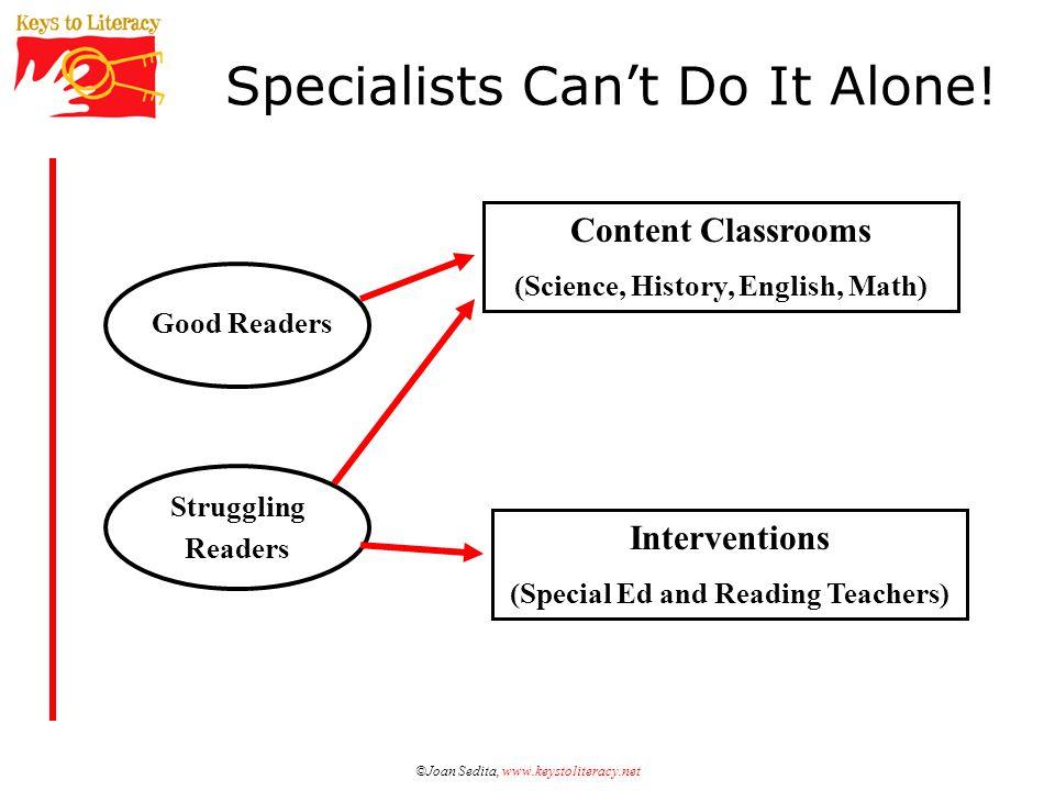 ©Joan Sedita, www.keystoliteracy.net Specialists Can't Do It Alone.