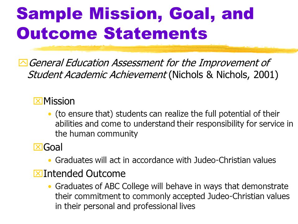 Sample Mission, Goal, and Outcome Statements zSt. Norbert College (SNC Catalog, p.