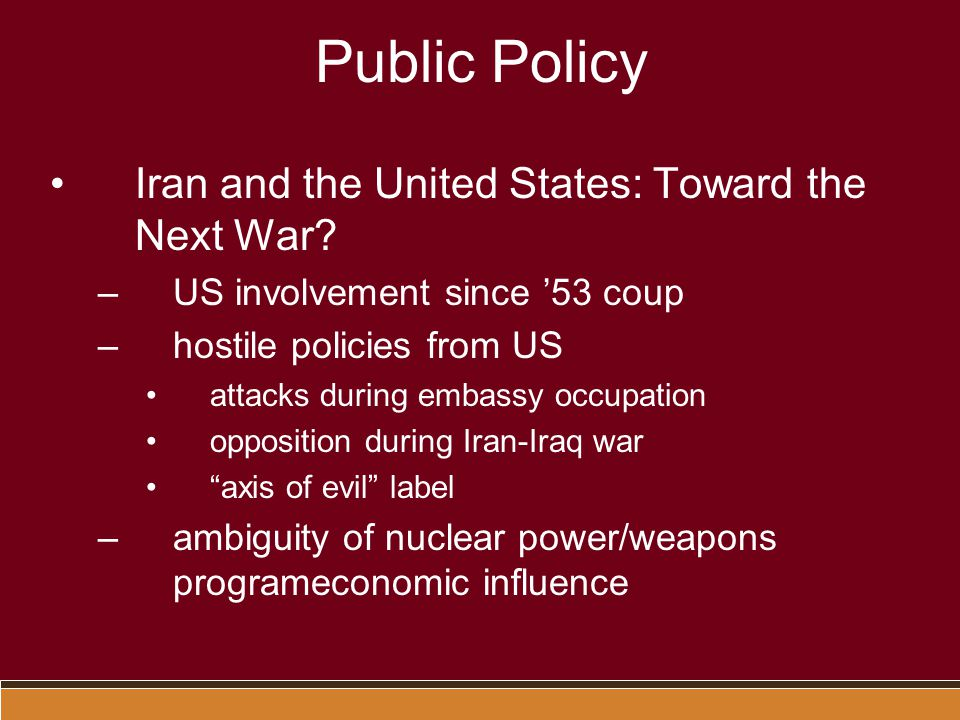 Public Policy Iran and the United States: Toward the Next War.